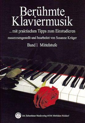 Berühmte Klaviermusik Band 1 - Mittelstufe (S.Kruger)