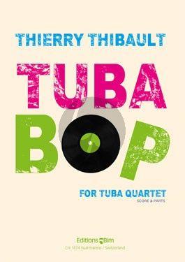 Thibault Tuba-Bop 4 Tubas (or 2 Tubas and 2 Euphoniums) (Score/Parts)