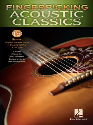 Fingerpicking Acoustic Classics (15 Songs Arranged for Solo Guitar in Standard Notation & Tab)