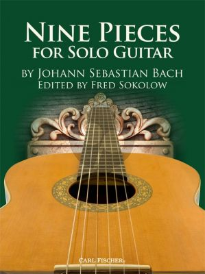 Bach Nine Pieces for Solo Guitar (edited by Fred Sokolow)