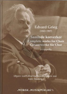Grieg Complete Works for Choir a Cappella (Kare Hanken)
