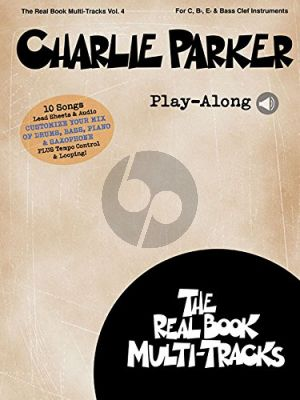 Charlie Parker Play-Along (Real Book Multi-Tracks Vol.4) (all C.-Bb.-Eb. and Bass clef Instr.) (Book with Audio online)
