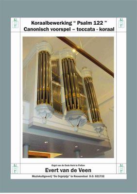 Veen Koraalbewerking Psalm 122 (Canonisch voorspel - Toccata - Koraal) Orgel