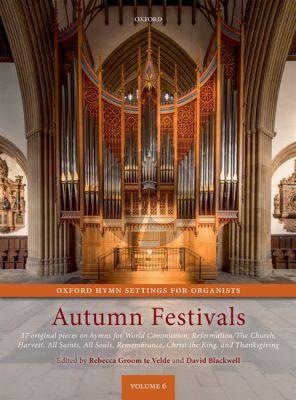 Oxford Hymn Settings for Organists: Autumn Festivals (edited by Rebecca Groom te Velde and David Blackwell)