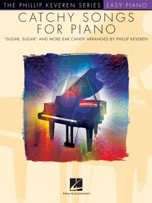 """Catchy Songs for Piano (""""Sugar, Sugar"""" and more ear Candy) (Arr. by Phillip Keveren)"""