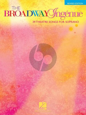 The Broadway Ingénue - 39 Theatre Songs for Soprano (edited by Richard Walters