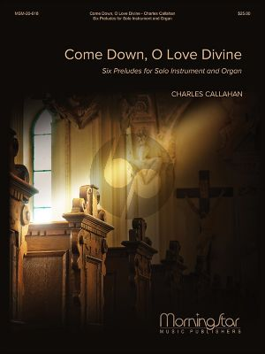 Callahan Come Down, O Love Divine (Six Preludes) Solo Instrument and Organ