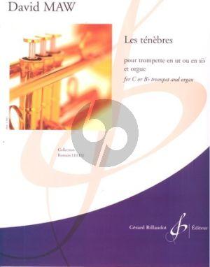 Maw Les Ténèbres Trumpet[C/Bb]-Organ (adv. level) (grade 7-8)