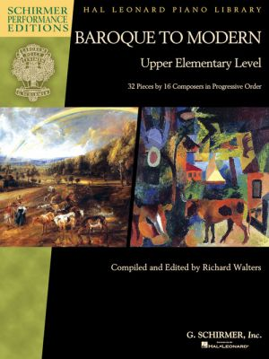 Baroque to Modern (32 Pieces by 16 Composers in Progressive Order) (upper elementary level)
