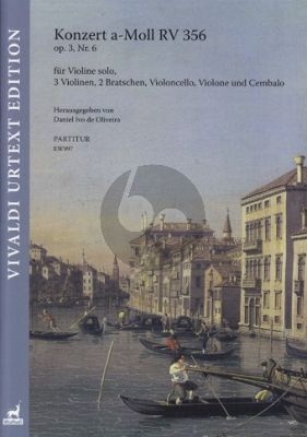 Vivaldi Konzert a-Moll Op.3 No.6 RV 356 Violine solo-Streicher-Bc Partitur (ed. Daniel Ivo de Oliveira)