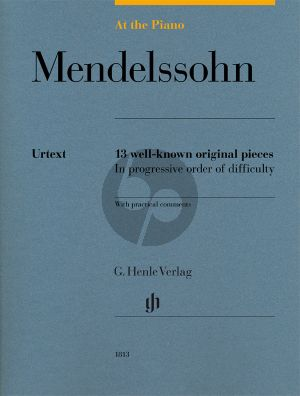 Mendelssohn At the Piano - 13 well-known original pieces (edited by Sylvia Hewig-Tröscher) (Henle-Urtext)