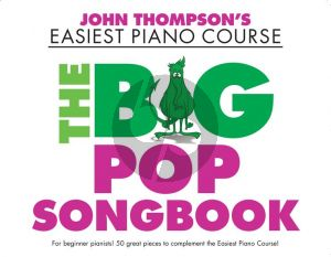Thompson The Big Pop Songbook (John Thompson's Easiest Piano Course)