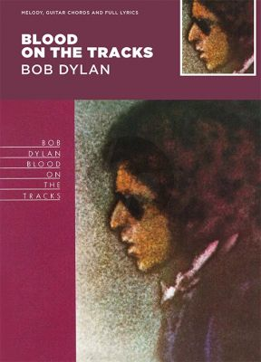 Dylan Blood On The Tracks (Guitar with strumming patterns/Lyrics & Chords)