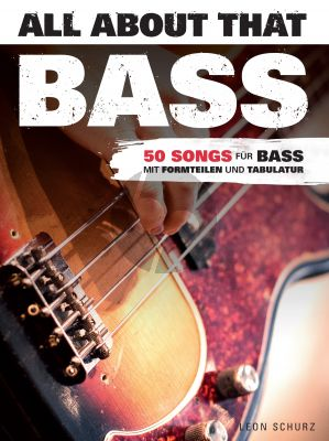 All About That Bass (50 Songs) Bass Guitar with Tab. (arr. Leon Schurz)
