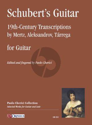 Schubert's Guitar for Guitar. 19th-Century Transcriptions by Mertz, Aleksandrov, Tárrega (edited by Paolo Cherici)