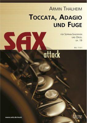 Thalheim Toccata-Adagio und Fuge Op.19 Sopran-Saxophon und Orgel