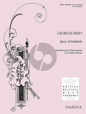 Bizet Jeux d'enfants Wind Quintet (Fl.-Ob.-Clar.[A/Bb]-Horn[F]-Bsn) Score (transcr. by Heribert Breuer)