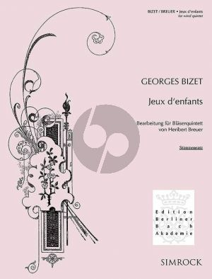 Bizet Jeux d'enfants Op.22 Wind Quintet (Fl.-Ob.-Clar.[A/Bb]-Horn[F]-Bsn) Parts (transcr. by Heribert Breuer)