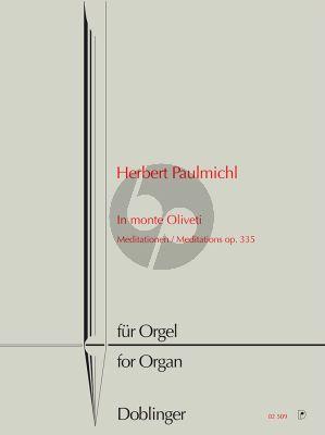 Paulmichl In monte Oliveti (Meditationen) Op.335 Orgel solo