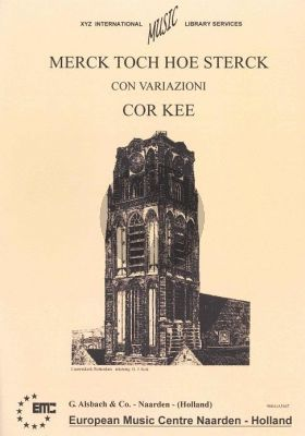 Kee Merck toch hoe sterck Orgel (with Variations)