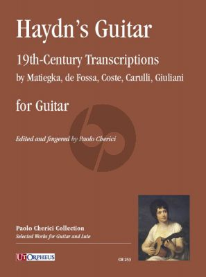 Haydn's Guitar for Guitar (19th-Century Transcriptions by Matiegka-de Fossa-Coste-Carulli and Giuliani (edited by Paolo Cherici)