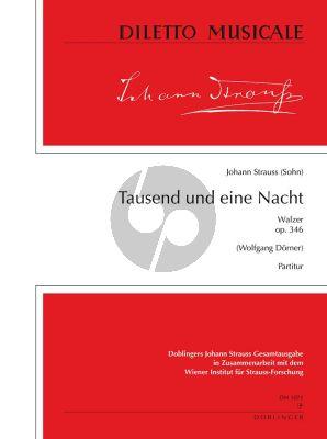 Strauss Tausend und eine Nacht Op.346 Walzer JSGA I/22/4 Orchester Partitur (ed. Wolfgang Dörner)