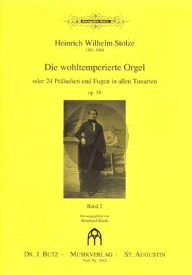 Stolze Die Wohltemperierte Orgel oder 24 Präludien und Fugen in allen Tonarten Op.58 Band 2 (No.13-24) (Reinhard Kluth)