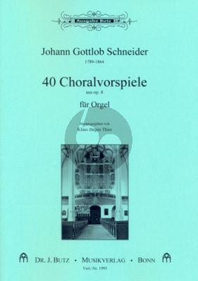 Schneider 40 Choralvorspiele aus Op.8 Orgel (Ped.) (Herausgegeben von Klaus Jürgen Thies)