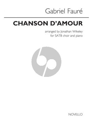 Faure Chanson d'Amour SATB-Piano (edited by Jonathan Wikeley)