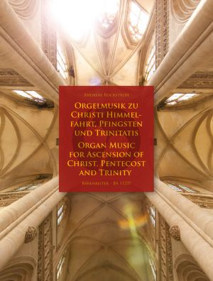 Orgelmusik zu Christi Himmelfahrt, Pfingsten und Trinitatis (herausgegeben von Andreas Rockstroh)