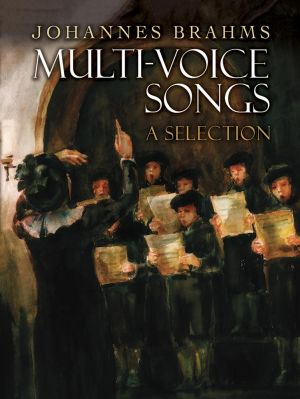 Brahms Multi-Voice Songs: A Selection