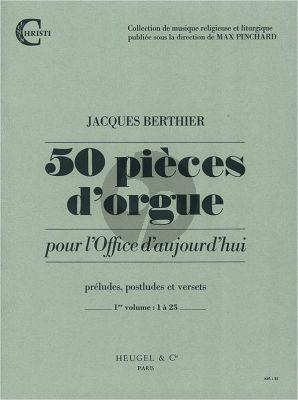 Berthier 50 Pièces d'Orgue pour l'Office d'Aujourd-hui (Preludes-Postludes et Versets) Vol.1 (No.1-25)