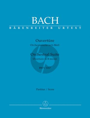 Bach Ouverture h-moll (Orchestersuite) BWV 1067 (Flöte-Streicher-Cembalo) Partitur (Heinrich Besseler) (Barenreiter-Urtext)