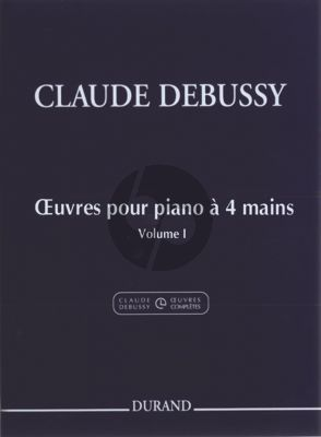 Debussy Oeuvres de Piano a 4 Mains Vol.1 (edited by Noel Lee)