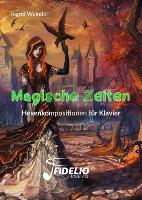 Weindel Magische Zeiten (Hexenkompositionen) Klavier