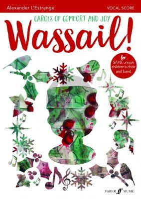 L'Estrange Wassail! Carols of Comfort and Joy SATB, children's choir & piano Vocal Score