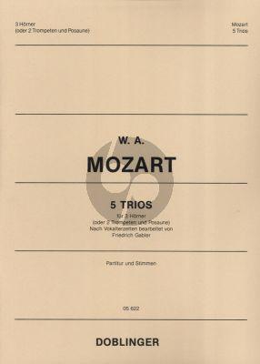 Mozart 5 Trios nach Vokal-Terzetten fur 3 Horner oder 2 Trompeten und Posaune Partitur und Stimmen (Herausgegeben von Friedrich Gabler)