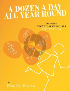 Burnam A Dozen A Day All Year Round (Pre-Practice Technical Exercises) Piano