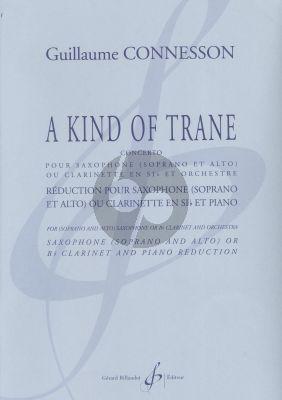 Connesson A Kind of Trane (Concerto) Saxophone (Soprano and Alto) or Clarinet (Bb) and Orchestra (piano red.)