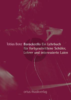 Bonz Barockcello (Ein Lehrbuch für fortgeschrittene Schüler, Lehrer und interessierte Laien)