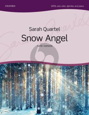 Quartel Snow Angel SATB, solo cello, djembe, & piano Vocal Score