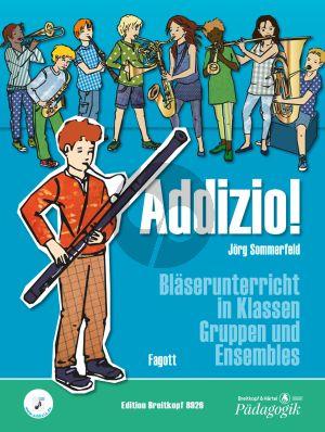 Sommerfeld Addizio! Bläserunterricht in Klassen, Gruppen und Ensembles Fagott