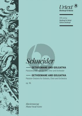 Schneider Gethsemane und Golgatha Op.96 Soli-Chor-Orchester Klavierauszug (Nick Pfefferkorn)