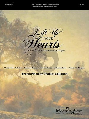 Lift Up Your Hearts 5 Pieces for Solo Instrument (Flute/Oboe/Violin/Viola) and Organ (arr. Charles Callahan)