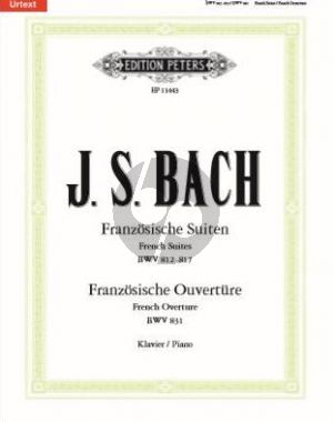 Bach French Suites BWV 812–817 and French Overture BWV 831 Piano (edited by Ulrich Bartels)