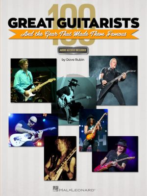 100 Great Guitarists and the Gear that made them famous (Book with Audio online) (edited by Dave Rubin)