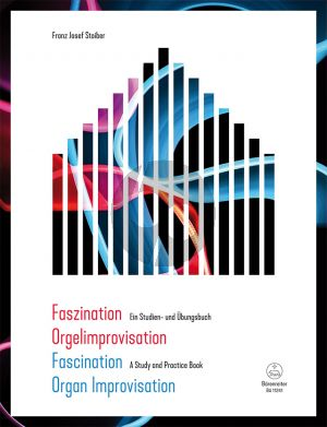 Stoiber Faszination Orgelimprovisation / Fascination Organ Improvisation (A Study and Practice Book)