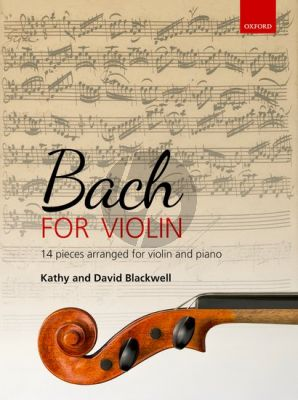 Bach for Violin ( 14 pieces arranged for violin and piano) (edited by Kathy and David Blackwell)