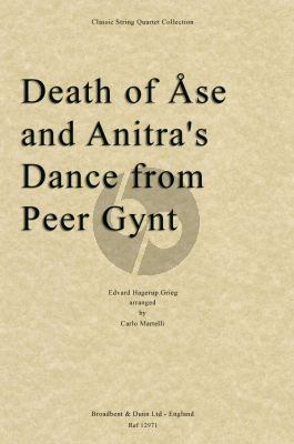 Grieg Death of Ase and Anitra's Dance (from Peer Gynt Suite Op.46 No.1) (arr. for String Quartet by Carlo Martelli) (Set of Parts)
