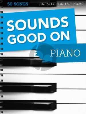 Sounds Good On Piano - 50 Songs Created For The Piano